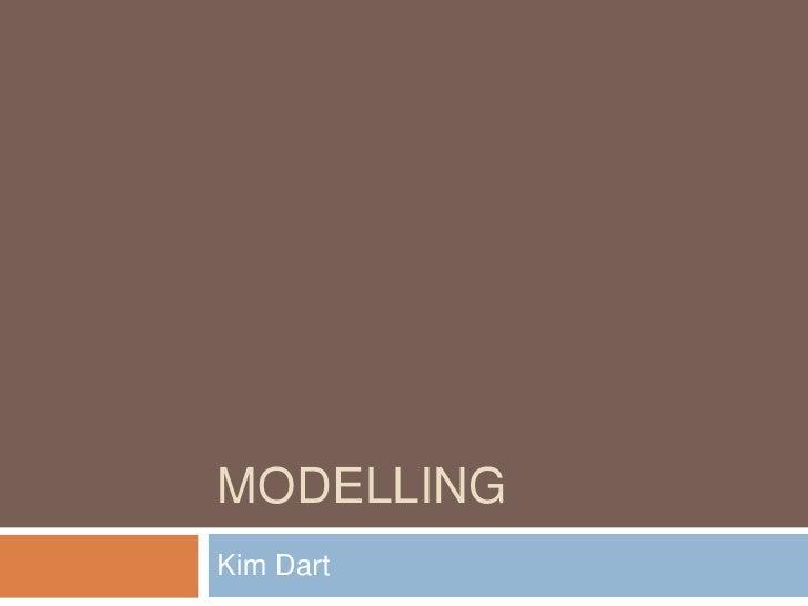 Modelling<br />Kim Dart<br />
