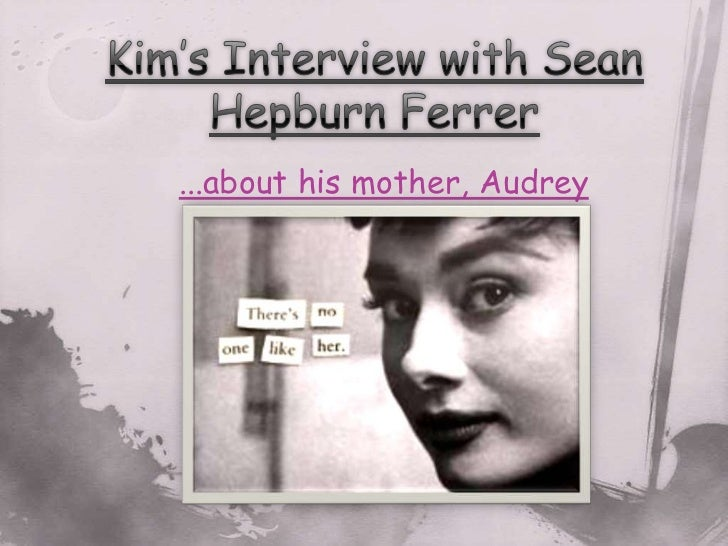 ...about his mother, Audrey          Hepburn