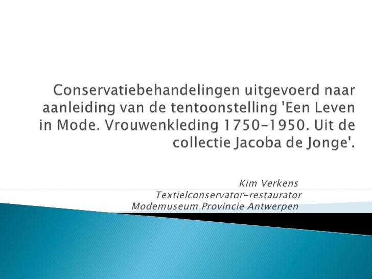 Kim Verkens    Textielconservator-restauratorModemuseum Provincie Antwerpen