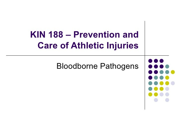 KIN 188 – Prevention and Care of Athletic Injuries Bloodborne Pathogens