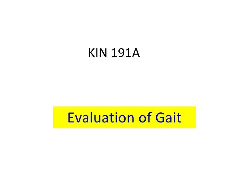 KIN 191A Evaluation of Gait