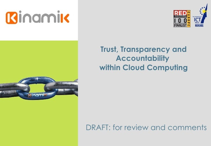 Trust, Transparency and Accountability  for Cloud Computing June 2009