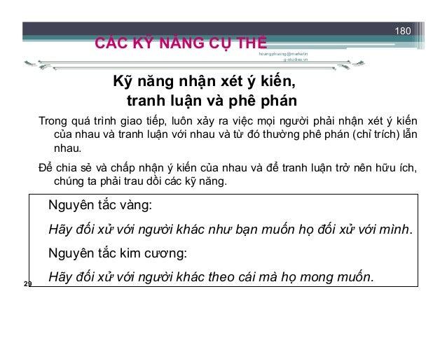 65 Nhận xét – Tranh luận – Phê phán Nguyên tắc chung - Đừng làm cho ai bị mất mặt, bị tổn thương - Không kết tội, buộc tội...