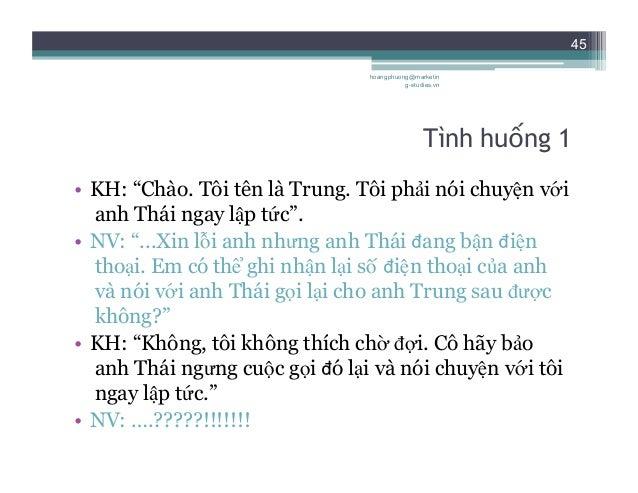 """46 Tình huống 2 • NV: """"Công ty Traphaco Việt Nam. Tôi có thể giúp gì ạh?"""" • KH: """"Àh tôi muốn trao đổi với ai đó trong cô..."""