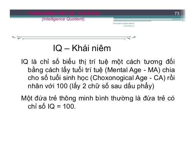THÔNG MINH TRÍ TUỆ CHỈ SỐ IQ (Intelligence Quotient). IQ - Thí dụ tính toán Làm trắch nghiệm với một em bé 6 tuổi (MA = 6)...