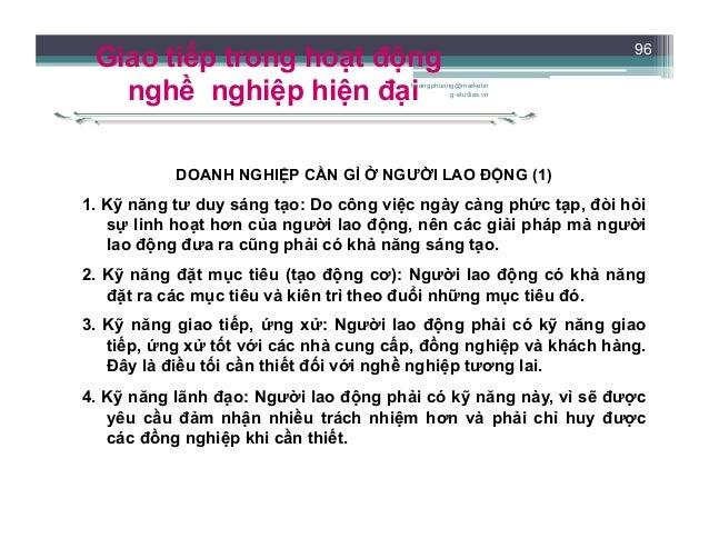DOANH NGHIỆP CẦN GÌ Ở NGƯỜI LAO ĐỘNG (2) 5. Kỹ năng học hỏi: Người lao động cần biết cách học hỏi để có thể thu được những...