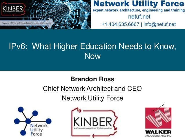 © 2013 Utilities Telecom CouncilIPv6: What Higher Education Needs to Know,NowBrandon RossChief Network Architect and CEONe...