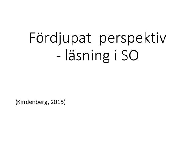 Fördjupat perspektiv - läsning i SO (Kindenberg, 2015)