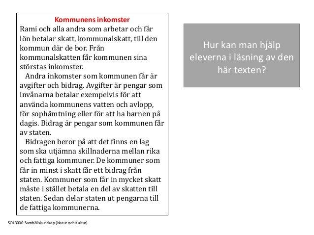 Hur kan man hjälp eleverna i läsning av den här texten? SOL3000 Samhällskunskap (Natur och Kultur) Kommunens inkomster Ram...
