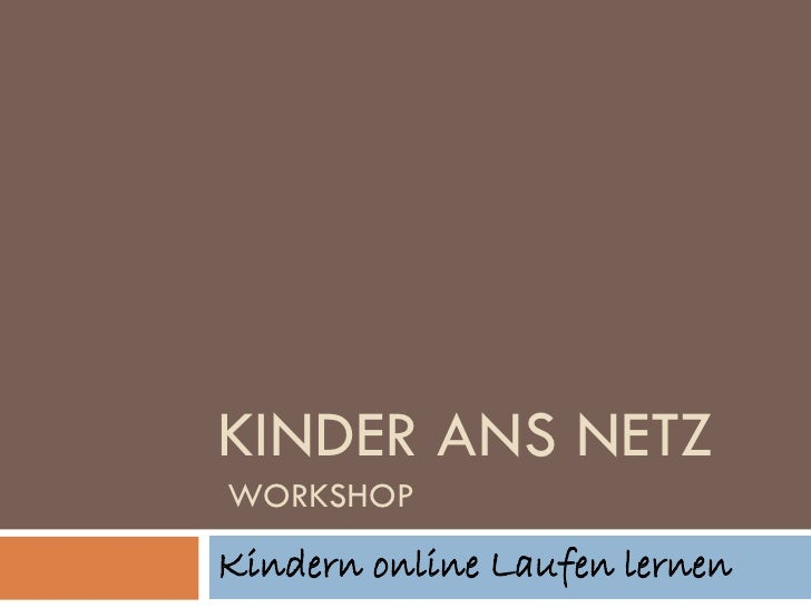 KINDER ANS NETZ WORKSHOP Kindern online Laufen lernen