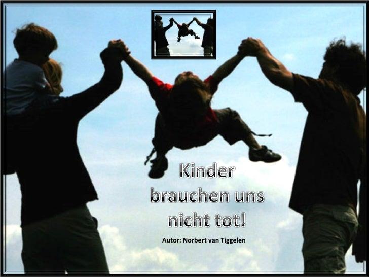 Autor: Norbert van Tiggelen