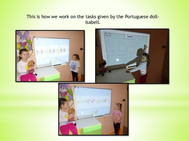 This is how we work on the tasks given by the Portuguese doll- Isabell.
