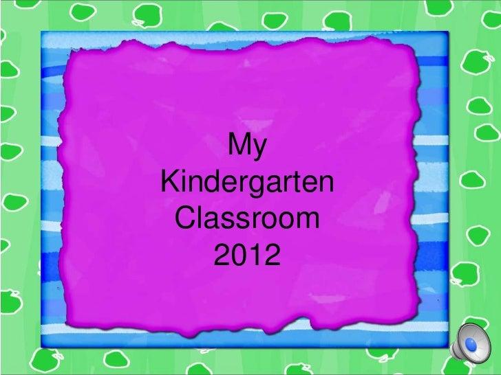 MyKindergarten Classroom    2012