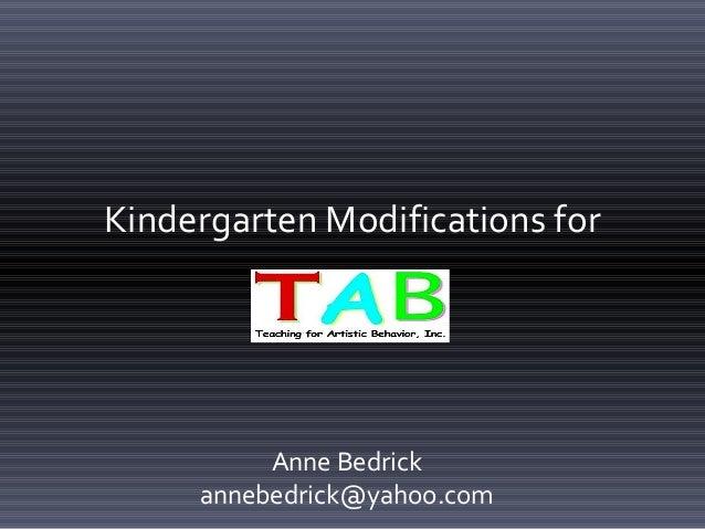 Kindergarten Modifications for Anne Bedrick annebedrick@yahoo.com