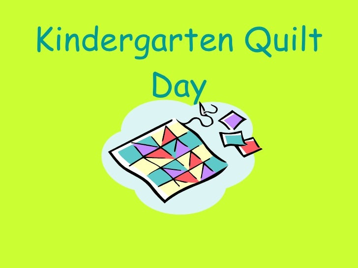 Kindergarten Quilt Day