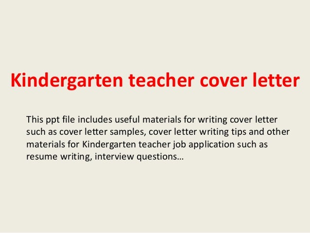 Kindergarten Teacher Cover Letter This Ppt File Includes Useful Materials For Writing Such As