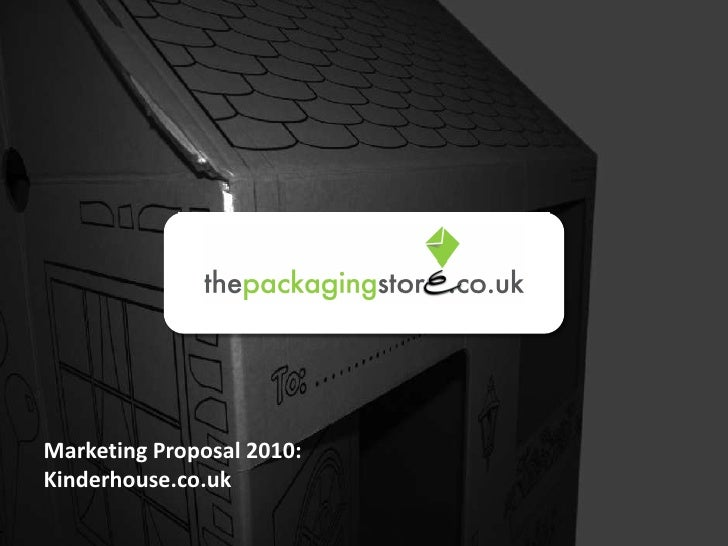 Marketing Proposal 2010:Kinderhouse.co.uk<br />