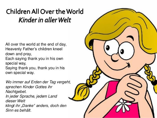 All over the world at the end of day, Heavenly Father's children kneel down and pray, Each saying thank you in his own spe...