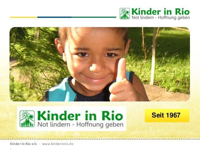 Kinder in Rio e.V. - www.kinderinrio.de - Seit 1967