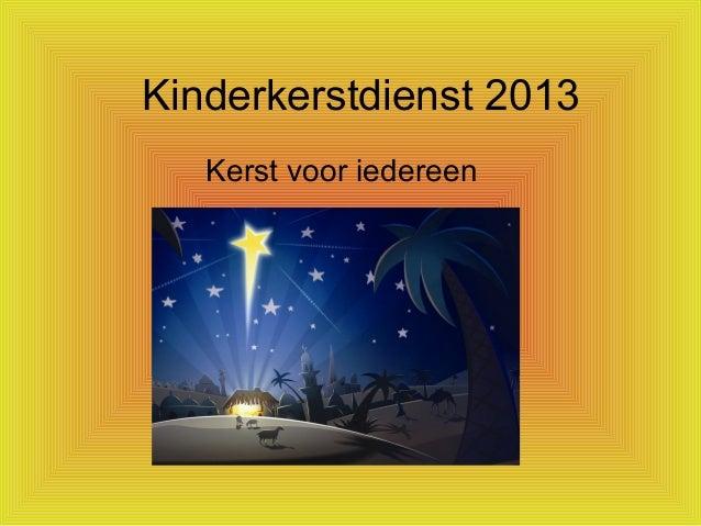 Kinderkerstdienst 2013 Kerst voor iedereen