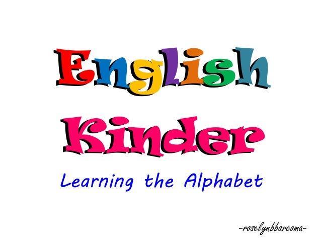 English Kinder English Kinder Learning the Alphabet -roselynbbarcoma-