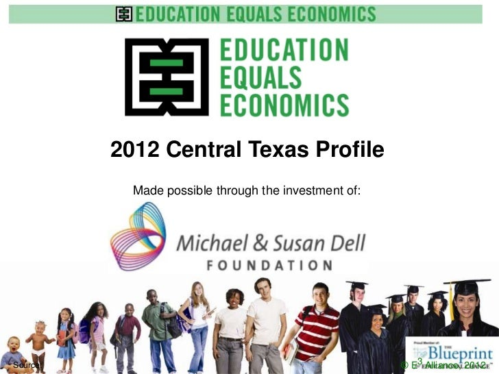 2012 Central Texas Profile            Made possible through the investment of:                       www.e3alliance.orgSou...