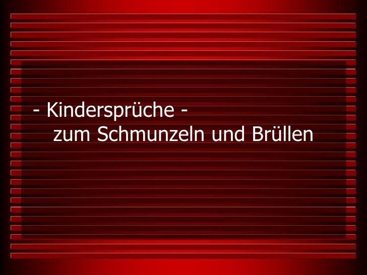 - Kindersprüche -  zum Schmunzeln und Brüllen