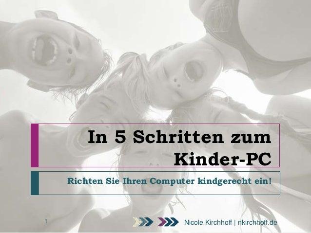 In 5 Schritten zum Kinder-PC Richten Sie Ihren Computer kindgerecht ein!  1  Nicole Kirchhoff | nkirchhoff.de