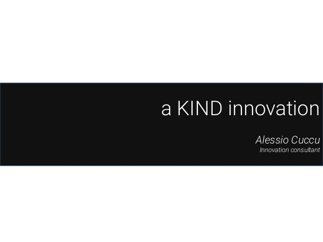 a KIND innovation Alessio Cuccu Innovation consultant