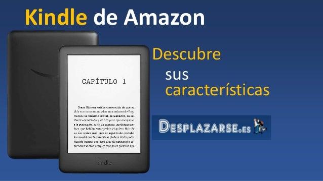 Kindle de Amazon Descubre sus caracter�sticas