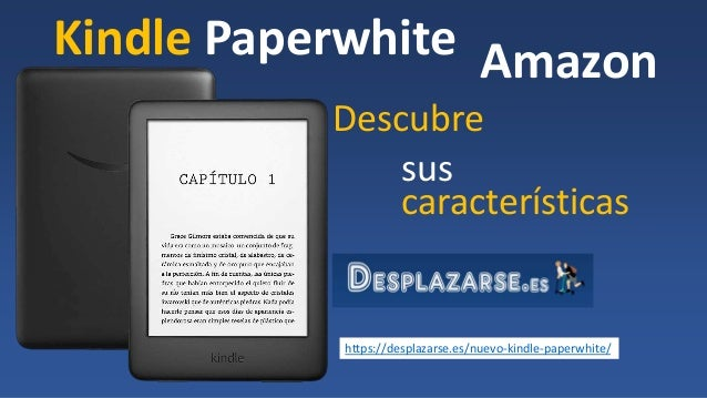 Kindle Paperwhite Descubre sus caracter�sticas Amazon https://desplazarse.es/nuevo-kindle-paperwhite/
