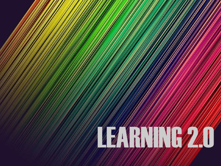 LEARNING 2.0
