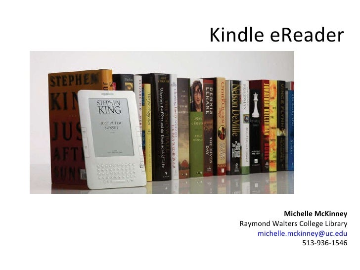 Kindle eReader Michelle McKinney Raymond Walters College Library [email_address]  513-936-1546