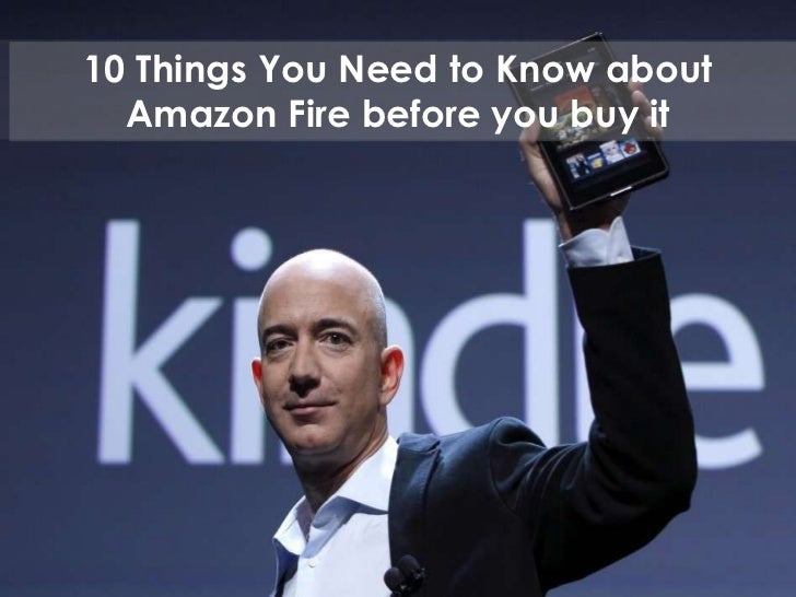 10 Things You Need to Know about Amazon Fire before you buy it