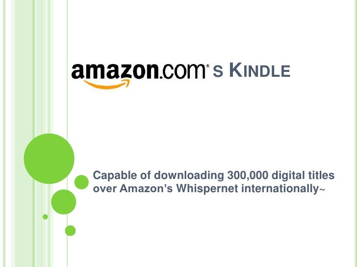 's Kindle<br />Capable of downloading 300,000 digital titles over Amazon's Whispernet internationa...
