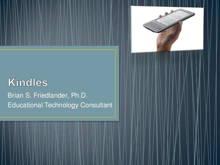 Brian S. Friedlander, Ph.D.Educational Technology Consultant