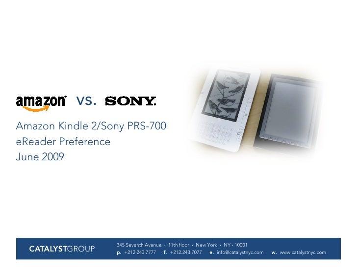 vs. Amazon Kindle 2/Sony PRS-700 eReader Preference June 2009                       345 Seventh Avenue · 11th floor · New ...