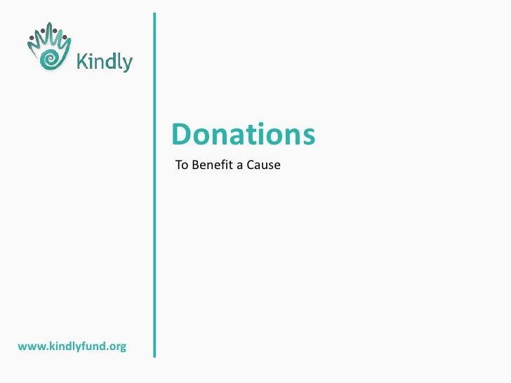 Register As Kindly Member<br />How it Works<br />www.kindlyfund.org<br />Entrepreneur Loans<br />1<br /><ul><li>Name