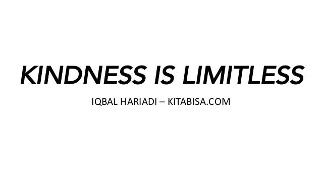 KINDNESS IS LIMITLESS IQBALHARIADI– KITABISA.COM