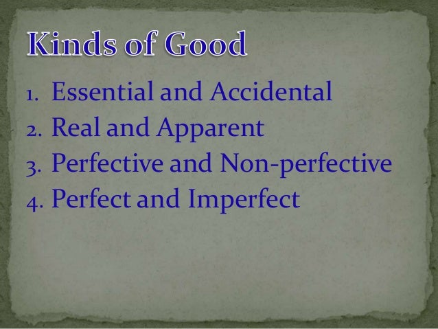 1. Essential and Accidental  2. Real and Apparent  3. Perfective and Non-perfective  4. Perfect and Imperfect