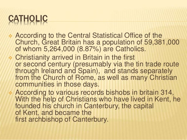 CATHOLIC  According to the Central Statistical Office of the Church, Great Britain has a population of 59,381,000 of whom...