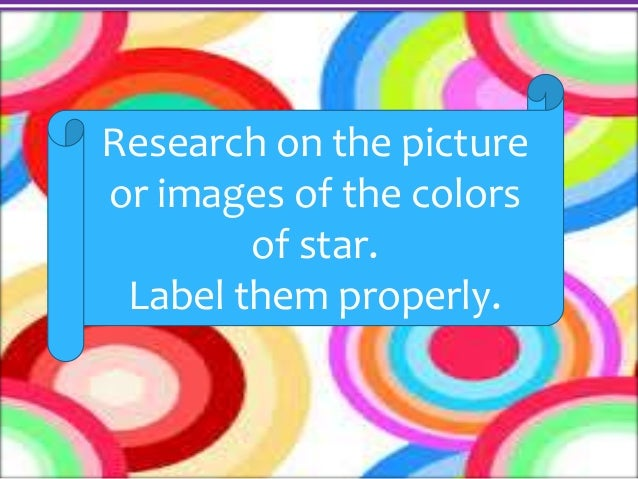 Kinds of stars according to color Grade Six Science