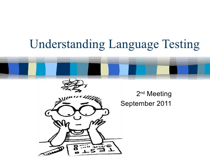 Understanding Language Testing  2 nd  Meeting September 2011