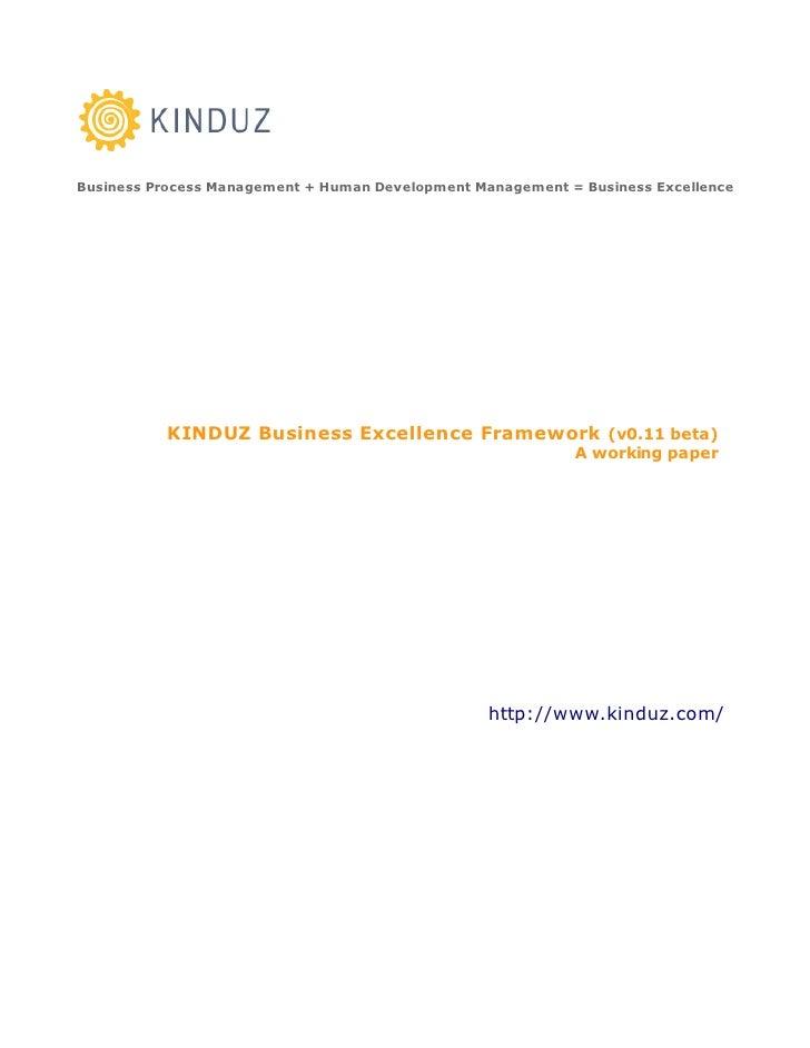 Business Process Management + Human Development Management = Business Excellence               KINDUZ Business Excellence ...