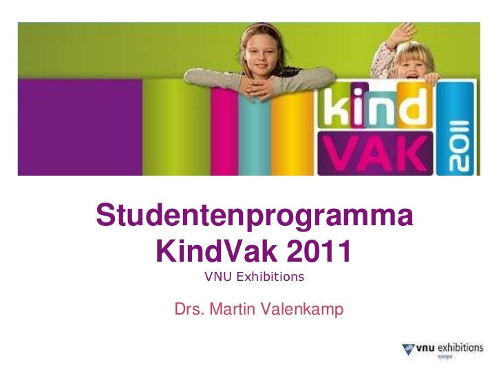 Studentenprogramma    KindVak 2011       VNU Exhibitions    Drs. Martin Valenkamp