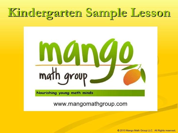 www.mangomathgroup.com   ©  2010 Mango Math Group LLC.  All Rights reserved . Kindergarten Sample Lesson