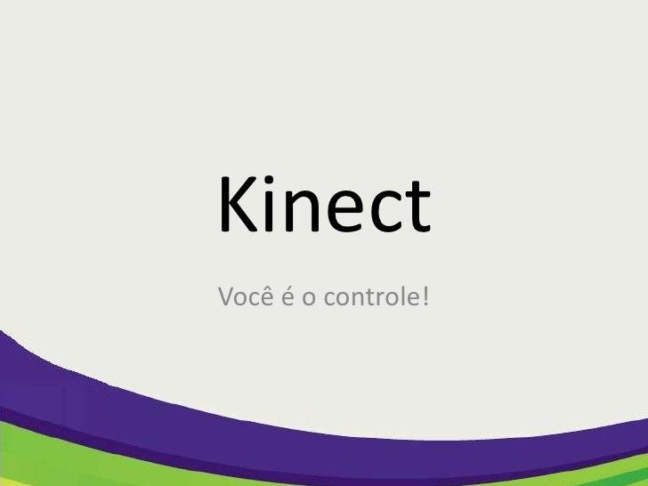 KinectVocê é o controle!