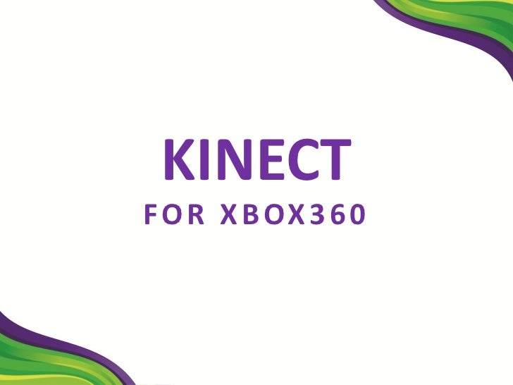 KINECTF O R X B OX 3 6 0
