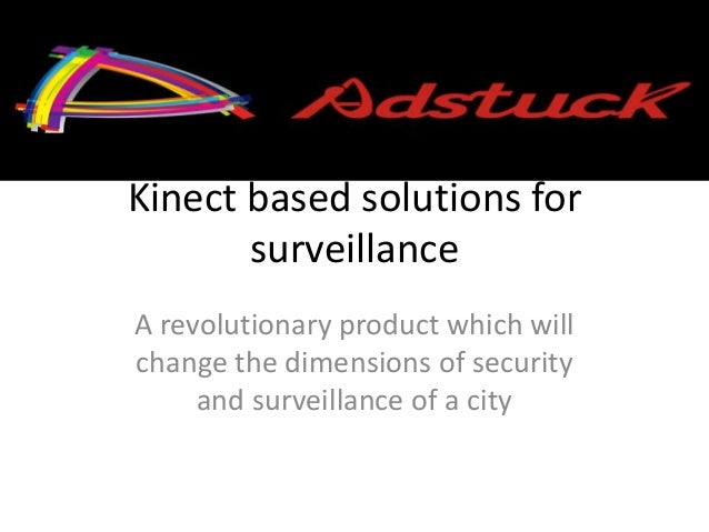Kinect based solutions for       surveillanceA revolutionary product which willchange the dimensions of security     and s...