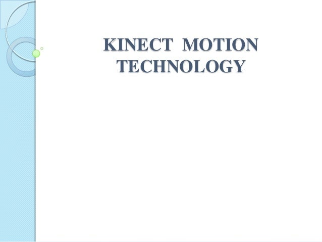 KINECT MOTION TECHNOLOGY